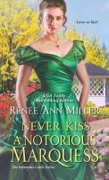 Never Kiss A Notorious Marquess