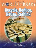 Recycle, Reduce, Reuse, Rethink