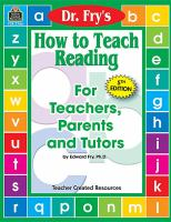 Dr. Fry's How to Teach Reading for Teachers, Parents, and Tutors