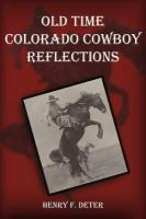 Old Time Colorado Cowboy Reflections
