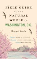Field Guide to the Natural World of Washington, D.C