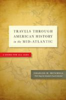 Travels Through American History in the Mid-Atlantic: A Guide for All Ages