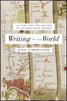 Writing To The World: Letters And The Origins Of Modern Print Genres