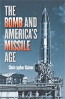 The Bomb and America's Missile Age
