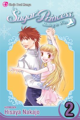 Cover image for Sugar Princess: Skating to Win, Vol. 02
