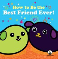 How to Be the Best Friend Ever!