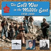The Cold War in the Middle East, 1950-1991