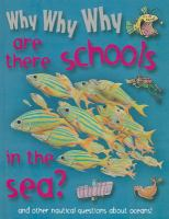 Why Why Why Are There Schools in the Sea?