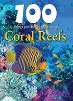 100 Things You Should Know About Coral Reef