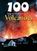 100 Things You Should Know About Volcanoes