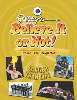 Ripley's Believe It or Not!. Expect the Unexpected