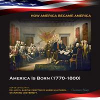 America Is Born, 1770-1800
