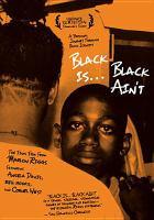 Black Is-- Black Ain't
