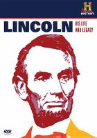Lincoln, His Life and Legacy