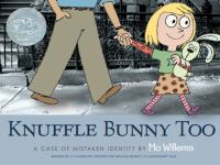 Knuffle Bunny Too: A Case of Mistaken Identity by