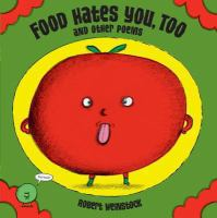 Food Hates You, Too, and Other Poems