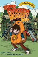 Super Chicken Nugget Boy and the Furious Fry
