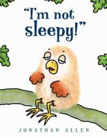 """I'm Not Sleepy!"""
