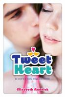 Tweet Heart (a Novel in E-mails, Blogs, and Tweets)