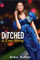 Ditched : a love story