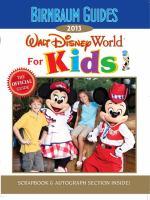 Birnbaum Guides 2013 Walt Disney World for Kids