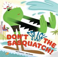 Don't Splash the Sasquatch!