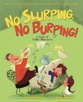 No Slurping, No Burping!