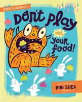 Buddy and the Bunnies In: Don't Play With your Food