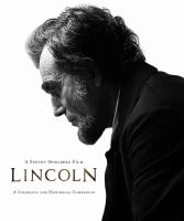Lincoln : a cinematic and historical companion