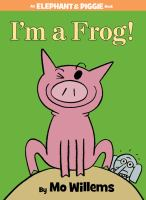 I'm A Frog!