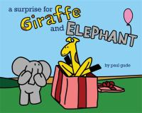 A Surprise for Giraffe and Elephant