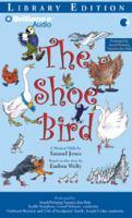 The Shoe Bird A Musical Fable