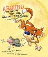 Around the House, the Fox Chased the Mouse