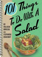 101 Things to Do With A Salad
