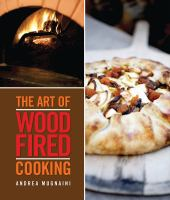 The Art of Wood Fired Cooking