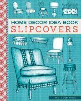 Home Daecor Idea Book Slipcovers