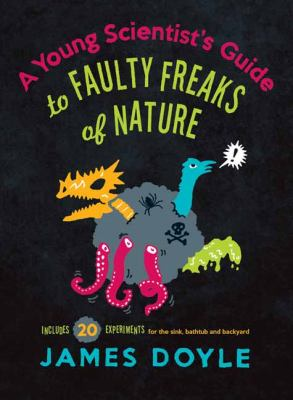 A Young Scientist's Guide to Faulty Freaks of Nature cover
