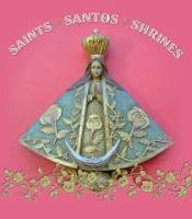 Saints, Santos, Shrines