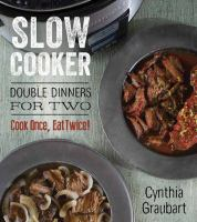 Slow Cooker Double Dinners for Two