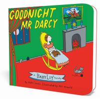 Goodnight Mr. Darcy : a Babylit parody