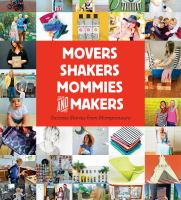 Movers, Shakers, Mommies, and Makers