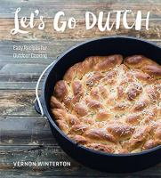 Let's go Dutch : easy recipes for outdoor cooking