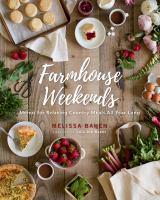 Farmhouse Weekends