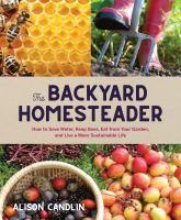 The Backyard Homesteader