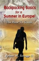 Backpacking Basics for A Summer in Europe!