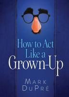 How to Act Like A Grown-up