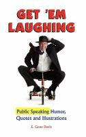 Get 'em Laughing: Public Speaking Humor, Quotes and Illustrations