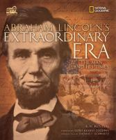 Abraham Lincoln's Extraordinary Era