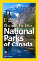 National Geographic Guide to the National Parks of Canada