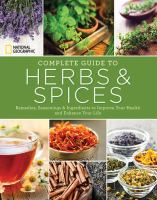 National Geographic Complete Guide to Herbs & Spices